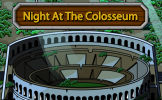 Adventure - Night at the colesseum